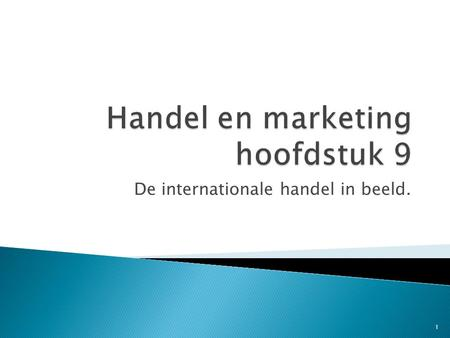 Handel en marketing hoofdstuk 9