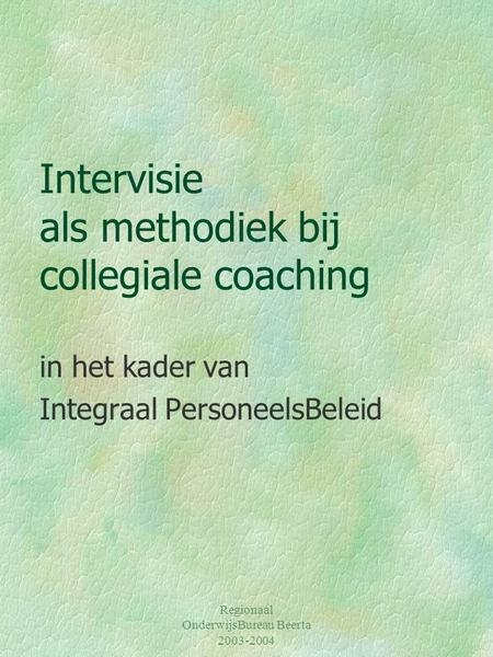 Intervisie als methodiek bij collegiale coaching