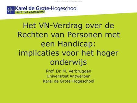 Inclusive education as a human right: UN Convention on the Rights of Persons with Disabilities Het VN-Verdrag over de Rechten van Personen met een Handicap: