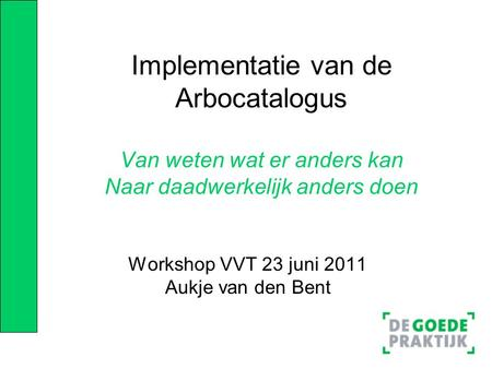 Workshop VVT 23 juni 2011 Aukje van den Bent