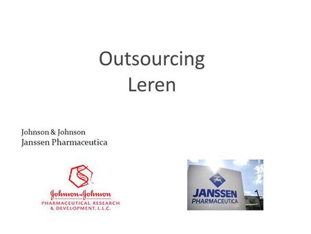 Outsourcing Leren Johnson & Johnson Janssen Pharmaceutica.