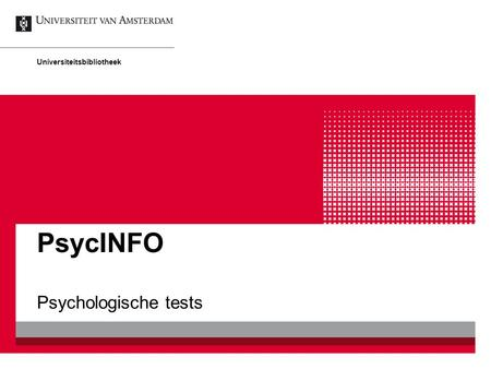 PsycINFO Psychologische tests Universiteitsbibliotheek.