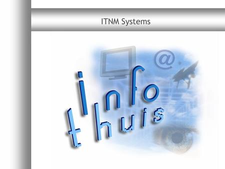 ITNM Systems. Oplossingen voor analoge en digitale televisieplatforms ITNM Systems.