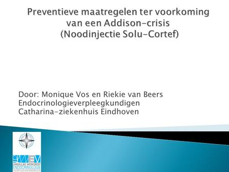Door: Monique Vos en Riekie van Beers Endocrinologieverpleegkundigen