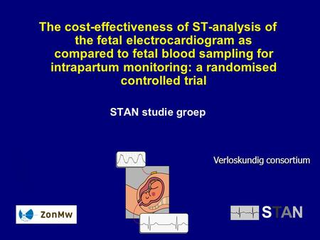 The cost-effectiveness of ST-analysis of the fetal electrocardiogram as compared to fetal blood sampling for intrapartum monitoring: a randomised controlled.