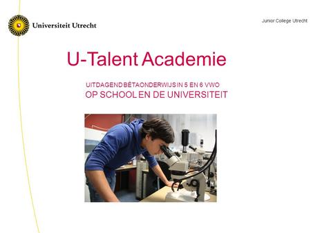 U-Talent Academie OP SCHOOL EN DE UNIVERSITEIT