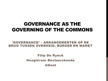 GOVERNANCE AS THE GOVERNING OF THE COMMONS