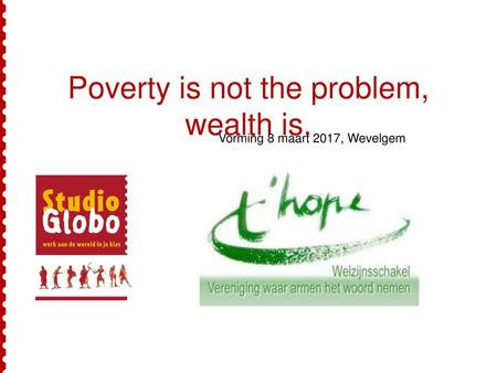 Poverty is not the problem, wealth is.