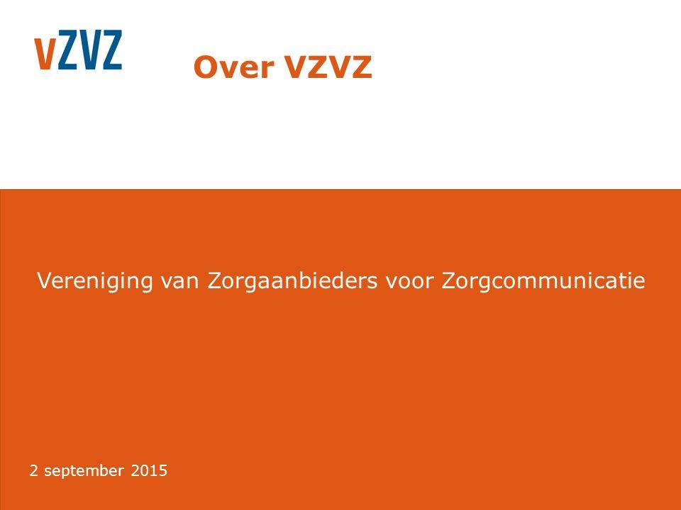 5 VZVZ: voor en door zorgaanbieders Opgericht door koepelverenigingen In nauwe samenwerking met: