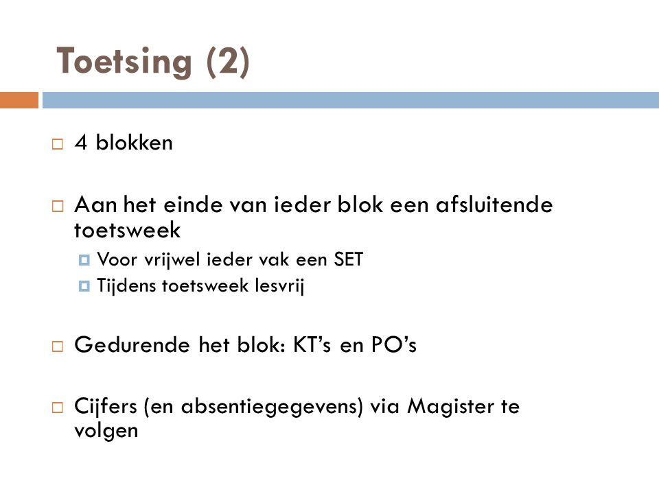 Herkansingen  Na blok 2: herkansing over 1 SET uit blok 1 of blok 2  Na blok 4: herkansing over 1 SET uit blok 3 of blok 4  Inhalen gemiste SET: ZSM, in overleg met docent.
