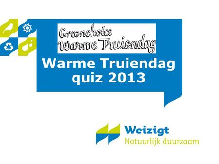 Warme Truiendag quiz 2013.