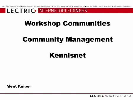 Workshop Communities Community Management Kennisnet Ment Kuiper.