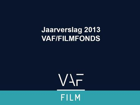 Verwelkoming & inleiding Situering 1.Filmfonds 2.Mediafonds 3.Gamefonds 4.Screen Flanders (incl. Location Flanders) 5.MEDIA Desk = VAF – Huis van de.