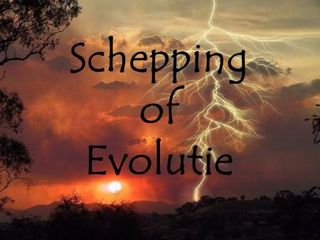 Schepping of Evolutie.