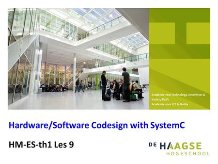 HM-ES-th1 Les 9 Hardware/Software Codesign with SystemC.