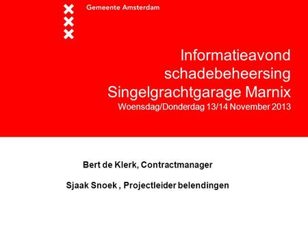 Bert de Klerk, Contractmanager Sjaak Snoek , Projectleider belendingen