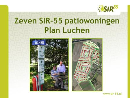 Zeven SIR-55 patiowoningen Plan Luchen www.sir-55.nl.