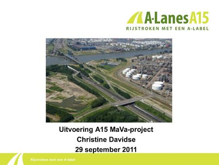 Uitvoering A15 MaVa-project Christine Davidse 29 september 2011.