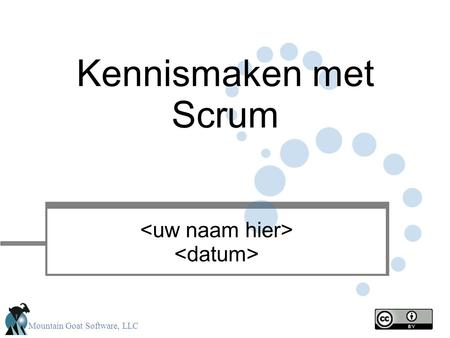 Mountain Goat Software, LLC Kennismaken met Scrum.
