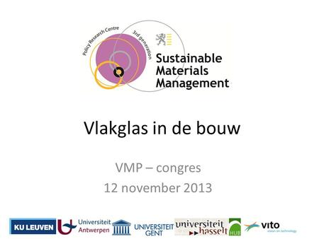 Vlakglas in de bouw VMP – congres 12 november 2013.