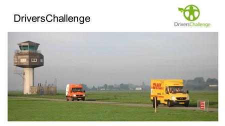 DriversChallenge. Welkom Bas Janssen, Operations Director TNT Express Benelux.