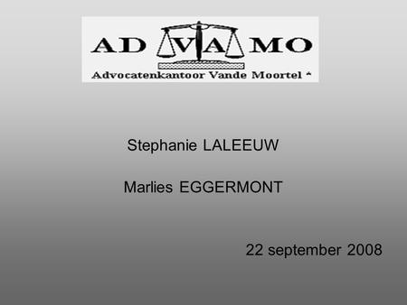 Stephanie LALEEUW Marlies EGGERMONT 22 september 2008.