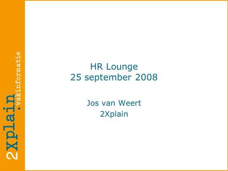 Jos van Weert 2Xplain HR Lounge 25 september 2008.