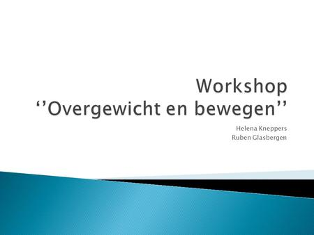 Workshop ''Overgewicht en bewegen''