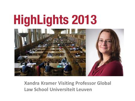 Xandra Kramer Visiting Professor Global Law School Universiteit Leuven