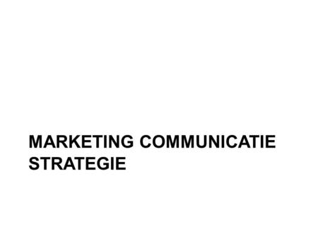 MARKETING COMMUNICATIE STRATEGIE. ISABELLE BOLLUIJT