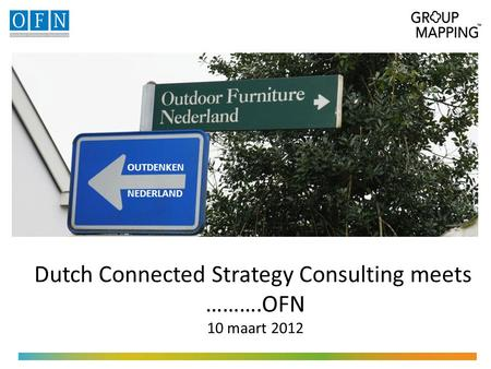 Dutch Connected Strategy Consulting meets ……….OFN 10 maart 2012 OUTDENKEN NEDERLAND.