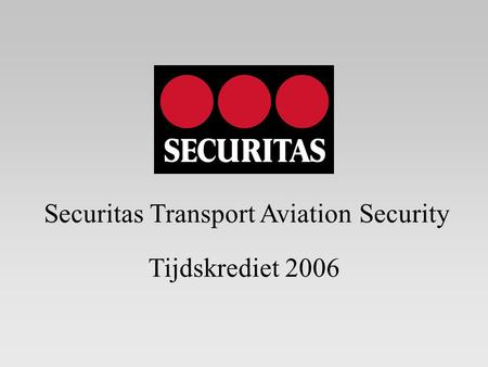 Tijdskrediet 2006 Securitas Transport Aviation Security.