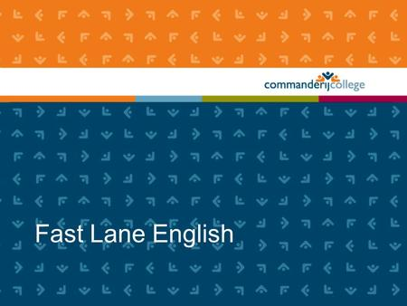 Fast Lane English. On the road to Perfection De Vakgroep Engels Ingrid Goossens Hetty VerhaartJack van DijkHay Hoebers Leon Achten Evita de KortPeter.