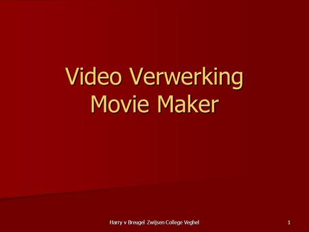 Harry v Breugel Zwijsen College Veghel 1 Video Verwerking Movie Maker.