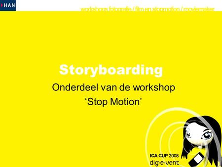 Storyboarding Onderdeel van de workshop 'Stop Motion'