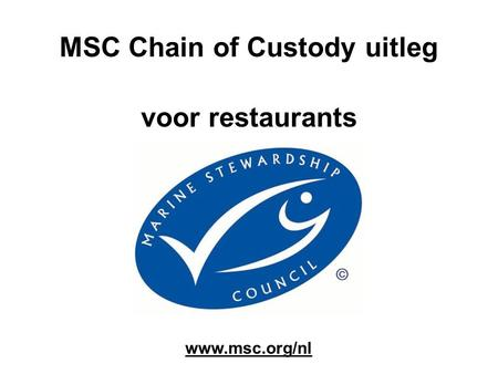 MSC Chain of Custody uitleg voor restaurants www.msc.org/nl.