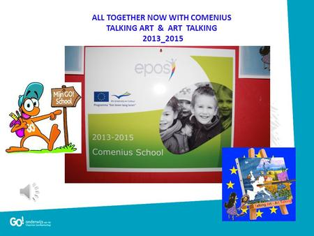 ALL TOGETHER NOW WITH COMENIUS TALKING ART & ART TALKING 2013_2015.