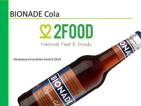 BIONADE Cola Horecava Innovation Award 2014. Referenties Groothandels.