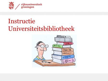 Instructie Universiteitsbibliotheek