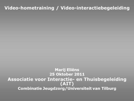 Video-hometraining / Video-interactiebegeleiding