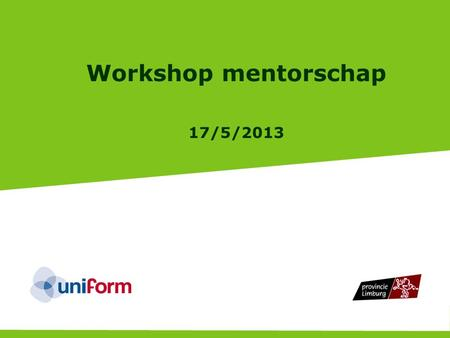 Provincie Limburg Workshop mentorschap 17/5/2013