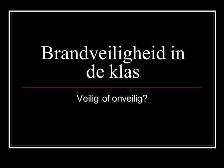 Brandveiligheid in de klas