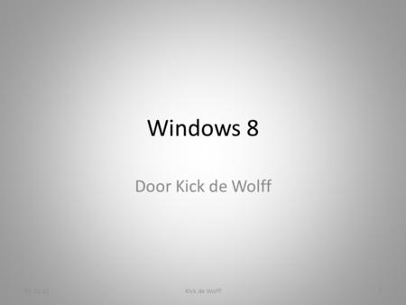 Windows 8 Door Kick de Wolff 01-10-12 Kick de Wolff.