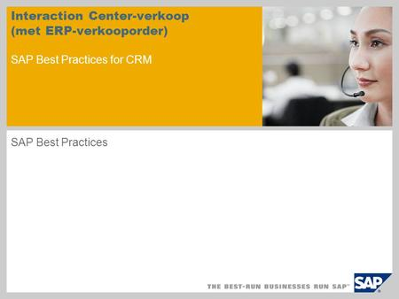 Interaction Center-verkoop (met ERP-verkooporder) SAP Best Practices for CRM SAP Best Practices.
