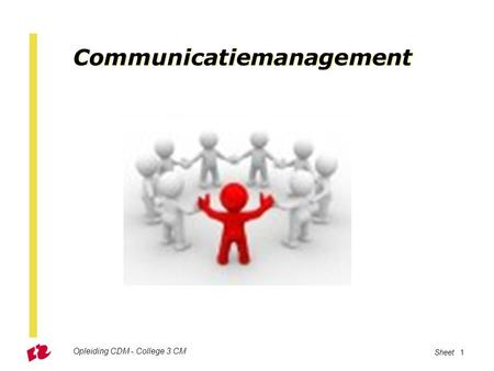 Communicatiemanagement Opleiding CDM - College 3 CM Sheet 1.