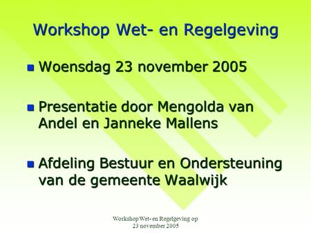 Workshop Wet- en Regelgeving