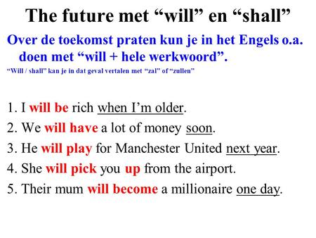 "The future met ""will"" en ""shall"""