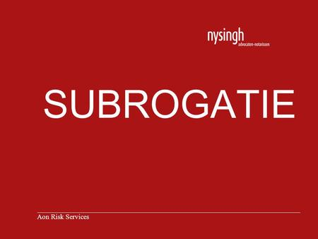 SUBROGATIE Aon Risk Services.