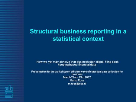 Structural business reporting in a statistical context How we yet may achieve that business start digital filing book keeping based financial data Presentation.