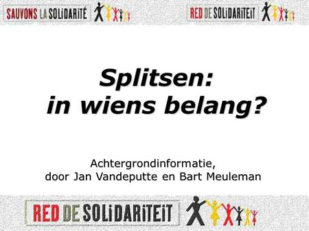 Splitsen: in wiens belang?